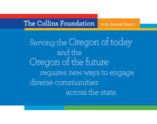 "cover of The Collins Foundation 2015 Annual Report including the quote ""Serving the Oregon of Today and the Oregon of the future requires new ways to engage diverse communities across the state"""